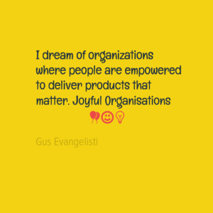 idreamoforganizations0awherepeopleareempowered0atodeliverproductsthat0amatterjoyfulorganisations0a28-default